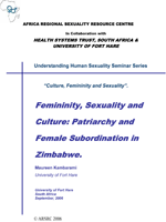Femininity, Sexuality and Culture: Patriarchy and Female Subordination in Zimbabwe