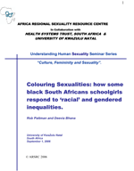 Colouring Sexualities: How Some Black South Africans Schoolgirls Respond to 'Racial' and Gendered Inequalities